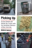 Book Launch! PICKING UP: On the Streets and Behind the Trucks  with the Sanitation Workers of New York City