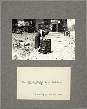 Garbage gleaner, Lower West Side, New York City, 1915. Lewis Wickes Hine.